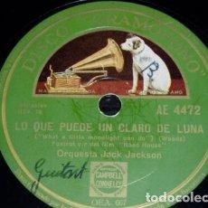 Discos de pizarra: DISCO 78 RPM - GRAMOFONO - ORQUESTA JACK JACKSON - LO QUE PUEDE UN CLARO DE LUNA - PIZARRA. Lote 173128980