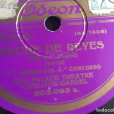 Discos de pizarra: CARLOS GARDEL. NOCHE DE REYES / VIEJO CURDA. PIZARRA 10 PULGADAS. Lote 173384375