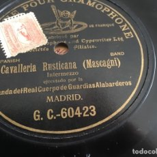 Disques en gomme-laque: CAVALLERIA RUSTICANA. BANDA ALABARDEROS. GRAMOPHONE G&T PIZARRA MONOFACIAL 25CM 10''. Lote 173977782