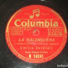 Discos de pizarra: EMILIO VENDRELL - LA BALENGUERA - L´EMIGRANT . Lote 175914377