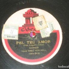 Discos de pizarra: EMILIO VENDRELL - PEL TEU AMOR - CANÇÒ DE TAVERNA . Lote 175914534