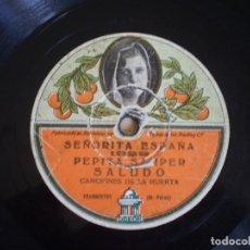 Discos de pizarra: PEPITA SAMPER. SALUDO. CANCIONES DE LA HUERTA + DAUDER PASODOBLE. Lote 177089625