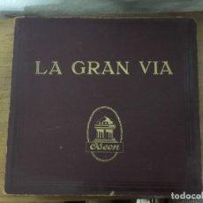 Discos de pizarra: LA GRAN VIA - OSEON DE LOS MAESTROS CHUECA Y VALVERDE DURÁN. Lote 177468222