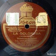 Discos de pizarra: ZARZUELA. LA DOLOROSA, ROMANZA DE RAFAEL. DUO DE RAFAEL Y DOLORES. E.VENDRELL Y C.RAGA. ODEON 121145. Lote 177642019