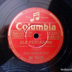 Discos de pizarra: ELS PESCADORS. CORAL DESCRIPTIVO, I Y IIª PARTE. COROS DE VIOLETA CLAVÉ. COLUMBIA RG16102. Lote 177642467