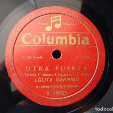 Discos de pizarra: LOLITA GARRIDO Y ORQUESTA. OTRA PUERTA, BOLERO. LA DANZA DEL BESAR, BAIAO. COLUMBIA R19025. Lote 177877494