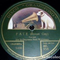 Discos de pizarra: DISCO 78 RPM - GRAMOFONO - ORQUESTA PAUL WHITEMAN - FATE - BYRON GAY - JESSEL - FOXTROT - PIZARRA. Lote 177938829