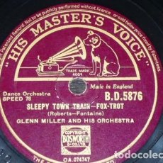 Discos de pizarra: DISCO 78 RPM - HMV - GLENN MILLER - ORQUESTA - SLEEPY TOWN TRAIN - JUKE BOX SATURDAY NIGHT - PIZARRA. Lote 178052272