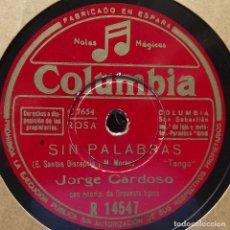 Discos de pizarra: JORGE CARDOSO, SIN PALABRAS, EL DEDO GORDO, COLUMBIA, 10 PULGADAS, 78 RPM. Lote 178584475