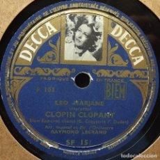 Discos de pizarra: LEO MARJANE, LA CHANSON QUE PERSONNE NE CHANTAIT, CLOPIN CLOPANT, DECCA, 10 PULGADAS, 78 RPM. Lote 178584975