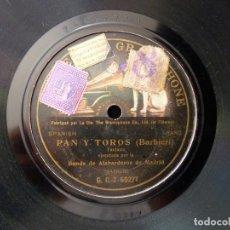 Discos de pizarra: ZARZUELA PAN Y TOROS. FANTASIA. BANDA DE ALABARDEROS DE MADRID. DISCO GRAMOPHONE MONOFACIAL. Lote 178809181