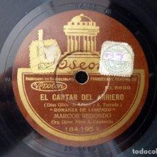 Discos de pizarra: MARCOS REDONDO Y ORQUESTA. EL CANTAR DEL ARRIERO. SOY ARRIERO. ROMANZA DE LORENZO. ODEON 184195. Lote 178810560