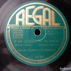 Discos de pizarra: ALFREDO ALCÁCER Y SU CONJUNTO. SI ME QUIERES TU DE VERAS. CANTA MORENA. REGAL C8729. Lote 178811340