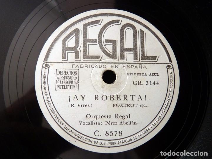 PÉREZ ABELLAN Y ORQUESTA REGAL. ¡AY ROBERTA!, FOXTROT. AEIOU, FOX HUMORISTICO . REGAL C8578 (Música - Discos - Pizarra - Otros estilos)