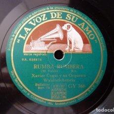 Discos de pizarra: XAVIER CUGAT Y SU ORQUESTA WALDORF-ASTORIA. NUEVA CONGA. RUMBA RUMBERA. LA VOZ DE SU AMO GY766. Lote 178811638