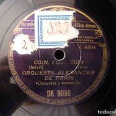 Discos de pizarra: ORQUESTA ALEXANDER PARIS Y ACORDEON. ES UN CÓMICO. COIN, COIN, COIN. REGAL DK9096. Lote 178812057