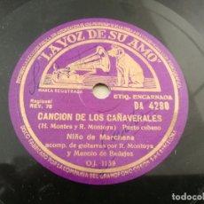 Discos de pizarra: DISCO ANTIGUO GRAMOFONO LA VOZ DE SU AMO CANCION DE LOS CAÑAVERALES. Lote 178897922