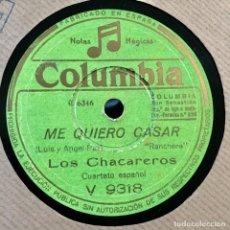 Discos de pizarra: LOS CHACAREROS ME QUIERO CASAR AY QUE CARAY. Lote 179380688