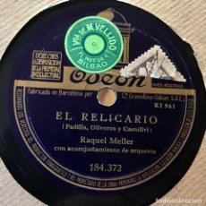 Discos de pizarra: RAQUEL MELLER EL RELICARIO MARIANA. Lote 179477722