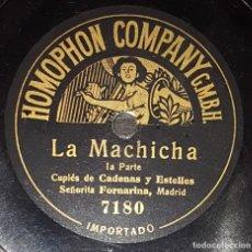 Discos de pizarra: DISCO 78 RPM - HOMOPHON - FORNARINA - CUPLÉS DE CADENAS Y ESTELLES - LA MACHICHA - MADRID - PIZARRA . Lote 182256432