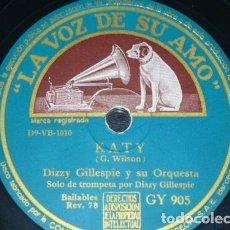 Discos de pizarra: DISCO 78 RPM - VSA - DIZZY GILLESPIE - ORQUESTA - KATY - AMOR, VUELVE A MI - JAZZ - PIZARRA. Lote 182371817