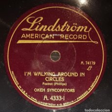 Discos de pizarra: DISCO 78 RPM - LINDSTROM - OKEH SYNCOPATORS - I´M WAKING AROUND IN CIRCLES - FOXTROT - PIZARRA. Lote 182375040