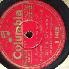 Discos de pizarra: DISCO DE PIZARRA : BING CROSBY : AMOR AMOR + ¿ ERES TU O NO ERES TU ?. Lote 182590678