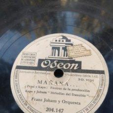 Discos de pizarra: DISCO DE PIZARRA : FRANZ JOHAM Y ORQUESTA : MAÑANA + LOS QUE VIVEN DEL CORDERO . Lote 182976867