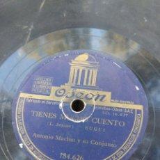 Discos de pizarra: DISCO DE PIZARRA : ANTONIO MACHIN : TIENES MUCHO CUENTO + CUANDO LLEGA EL DIA . Lote 182977262