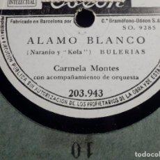 Discos de pizarra: DISCO DE PIZARRA - ODEON - 203.943 - CARMELA MONTES - ALAMO BLANCO - DUQUITAS GITANAS. Lote 184229868