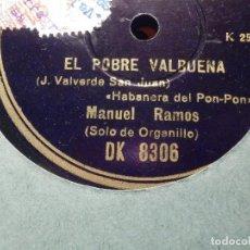 Discos de pizarra: REGAL DK 8306 - MANUEL RAMOS - ORGANILLERO - EL POBRE VALBUENA - AGUA, AZUCARILLOS Y AGUARDIENTE. Lote 184232647