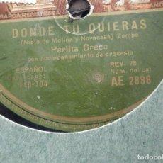 Discos de pizarra: DISCO DE PIZARRA - LA VOZ DE SU AMO AE 2896 - PERLITA GRECO - DONDE TU QUIERAS - AL URUGUAY. Lote 184237636