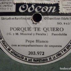 Discos de pizarra: DISCO DE PIZARRA - ODEON 203.972 - PEPE BLANCO - PORQUE TE QUIERO - EL ESQUILADOR. Lote 184745182