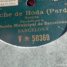 Dischi in gommalacca: DISCO DE PIZARRA DE UNA CARA GRAMOPHONE V 50369 - NOCHE DE BODA (PARDO) BANDA MUNICIPAL DE BARCELONA. Lote 184746660