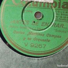 Discos de pizarra: DISCO PIZARRA - COLUMBIA V 9267 - CARLOS MARTINEZ CAMPOS Y SU ORQUESTA - ¡ANTES DE ENTRAR! COMO TU. Lote 184820505