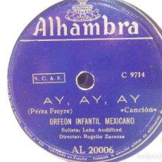 Discos de pizarra: ALHAMBRA AL 20006 - ORFEON INFANTIL MEXICANO - AY, AY, AY - ALMA LLANERA. Lote 185735696