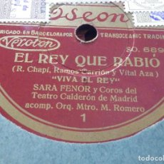 Discos de pizarra: EL REY QUE RABIÓ - VIVA EL REY, SARA FENOR - 4 DISCOS DE PIZARRA ODEON SO 6890, 6875, 6876, 6841. Lote 186122306