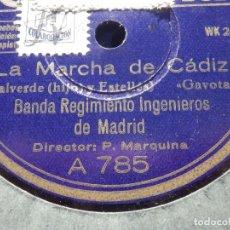 Discos de pizarra: COLUMBIA A 785 - BANDA REGIMIENTO INGENIEROS DE MADRID - LA MARCHA DE CÁDIZ - ¡ POR PERICO...!. Lote 186126215