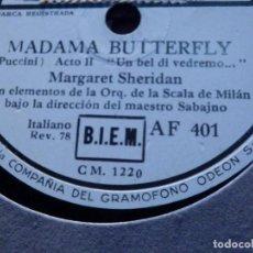 Discos de pizarra: 2 DISCO DE PIZARRA - REGAL AF 401 Y 405 - MADAMA BUTTERFLY - MARGARET SHERIDAN - ORQ. SCALA DE MILÁN. Lote 187472236