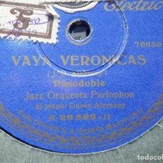 Discos de pizarra: DISCO PIZARRA PARLOPHON B 25589 - VAYA VERÓNICAS - NICOLÁS - ORQUESTA PARLOPHON . Lote 187631222