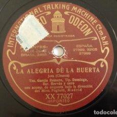 Discos de pizarra: GARCÍA ROMERO, DOMINGO, HERVÁS - LA ALEGRIA DE LA HUERTA, JOTA / DÚO (CHUECA) - ODEON XX 77027. Lote 191301470