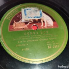 Discos de pizarra: ORQ.GEORGE OLSEN SONNY BOY + ORQ.ALL STAR THERE'S A RAINBOW ROUND MY SHOULDER 10'' 25 CTMS SPAIN. Lote 192523480
