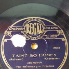 Discos de pizarra: DISCO 78 RPM - REGAL - PAUL WHITEMAN - ORQUESTA - TAINT SO HONEY - CHARLESTON - CHIQUITA - PIZARRA. Lote 194291872