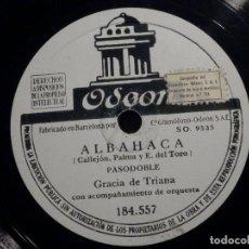 Discos de pizarra: DISCO DE PIZARRA - ODEON 184.557 - GRACIA DE TRIANA - ALBAHACA - NO TE MALDIGO. Lote 194644492