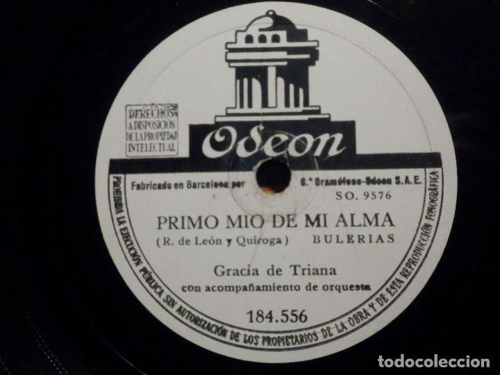 DISCO DE PIZARRA - ODEON 184.556 - GRACIA DE TRIANA - PRIMO MIO DE MI ALMA - NO ME QUIERAS TANTO (Música - Discos - Pizarra - Flamenco, Canción española y Cuplé)