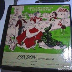 Discos de pizarra: AGUA, AZUCARILLOS Y AGUARDIENTE. FEDERICO CHUECA. DISCO MICROSURCO. LONDON INTERNATIONAL.. Lote 195137601