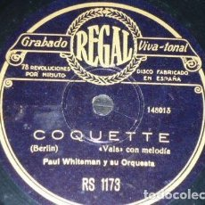 Discos de pizarra: DISCO 78 RPM - REGAL - PAUL WHITEMAN - ORQUESTA - WA DA DA - COQUETTE - BERLIN - JAZZ - PIZARRA. Lote 195467157