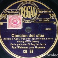 Discos de pizarra: DISCO 78 RPM - REGAL - PAUL WHITEMAN - ORQUESTA - EL REY DEL JAZZ - FILM - FOXTROT - PIZARRA. Lote 195467768