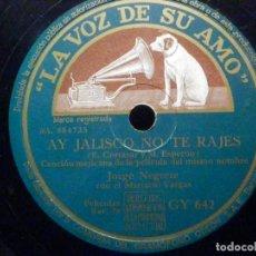 Discos de pizarra: PIZARRA LA VOZ DE SU AMO GY 642 - JORGE NEGRETE - AY JALISCO NO TE RAJES - ASÍ SE QUIERE EN JALISCO. Lote 196246253