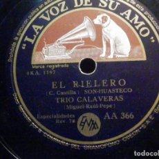 Discos de pizarra: DISCO DE PIZARRA - LA VOZ DE SU AMO AA 366 - TRIO CALAVERAS - EL RIELERO - EL LIMPIABOTAS. Lote 196247191